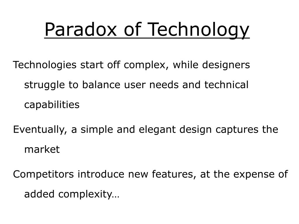 Paradox of Technology