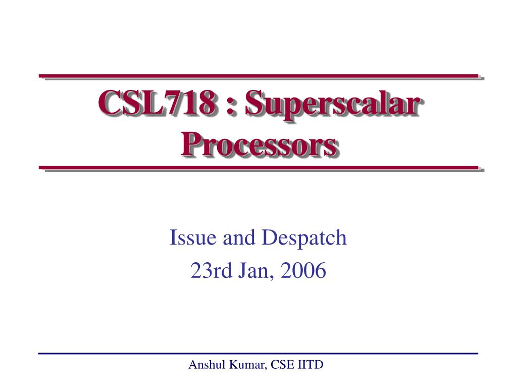 csl718 superscalar processors l.