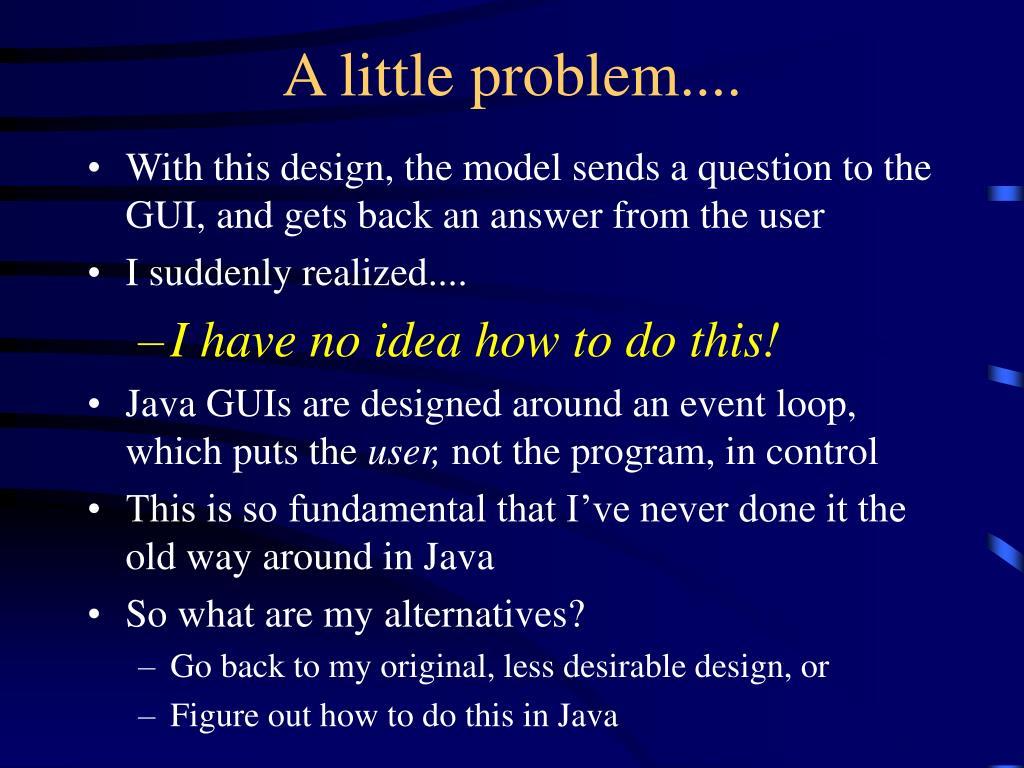 A little problem....