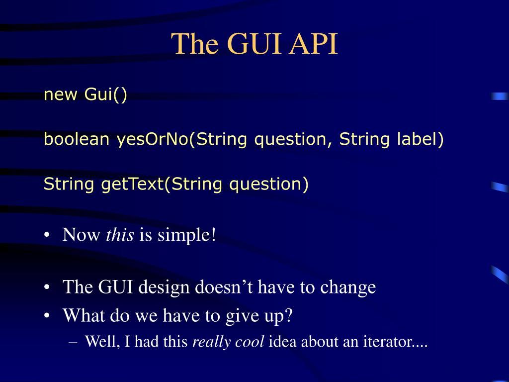 The GUI API