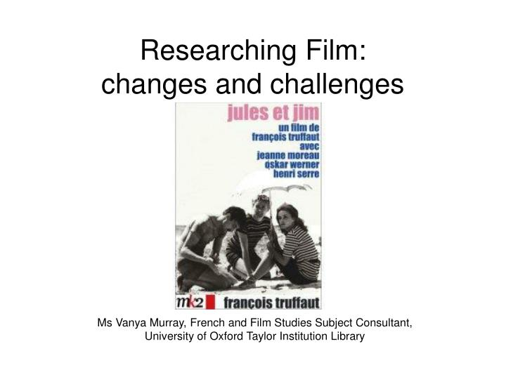 Researching film changes and challenges