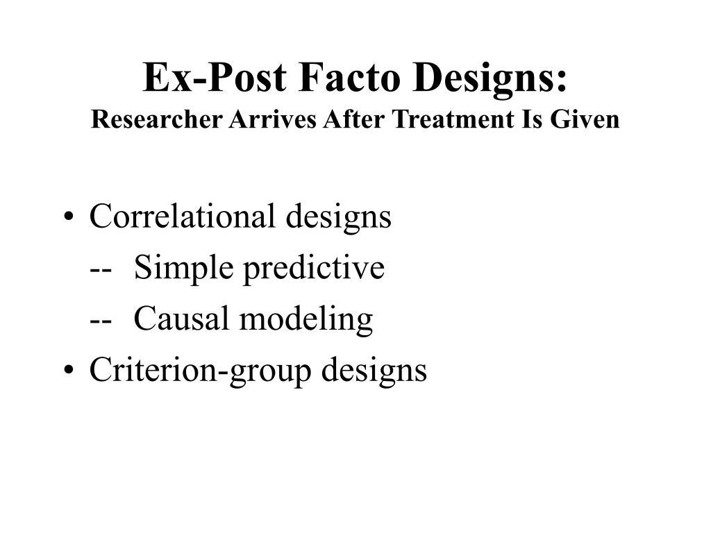 Ex-Post Facto Designs: