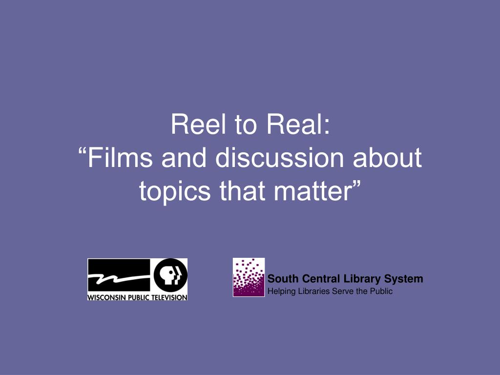 Reel to Real: