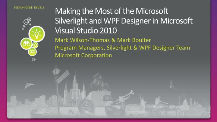 making the most of the microsoft silverlight and wpf designer in microsoft visual studio 2010 n.
