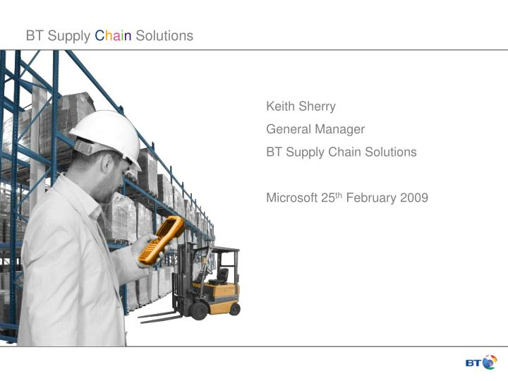 Bt supply c h a i n solutions