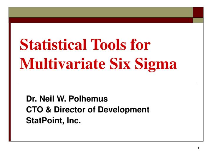 Statistical tools for multivariate six sigma
