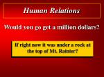 would you go get a million dollars