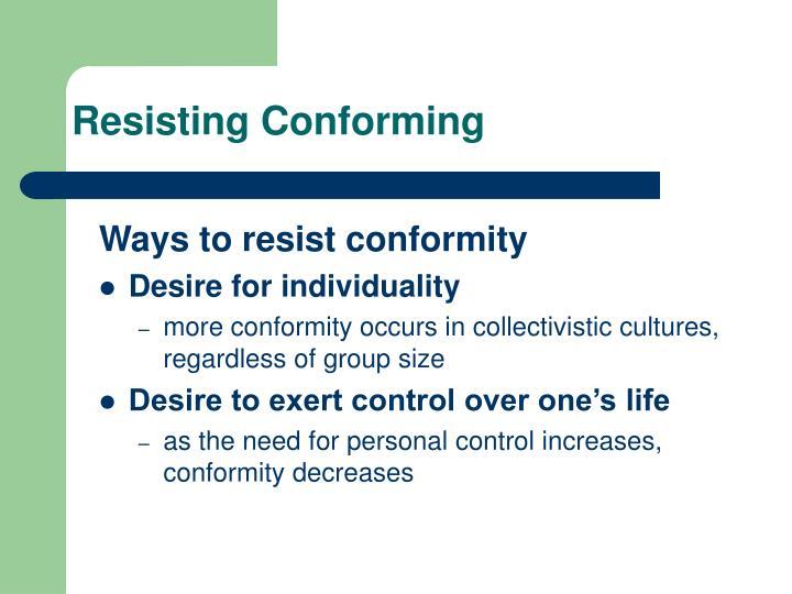 Resisting Conforming