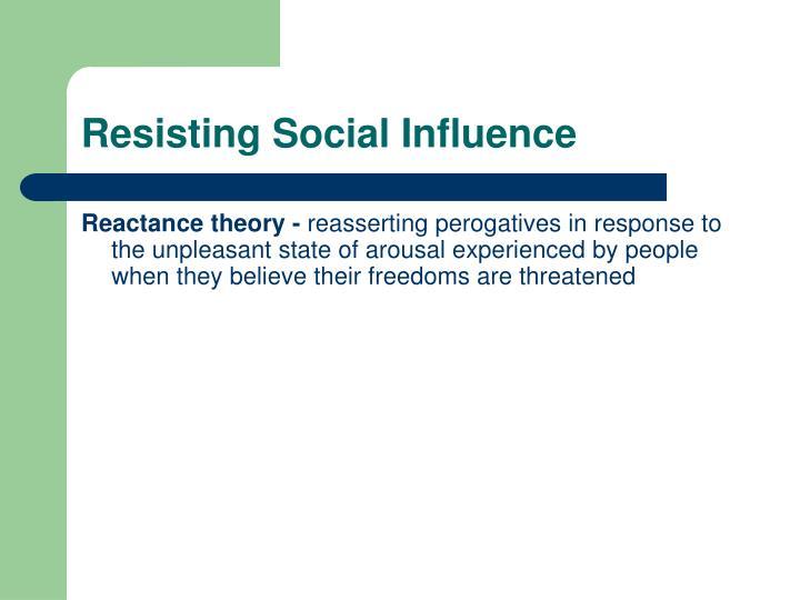 Resisting Social Influence