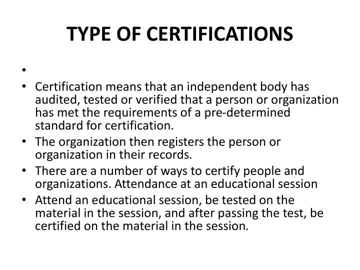 TYPE OF CERTIFICATIONS