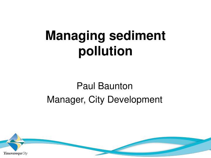 Managing sediment pollution
