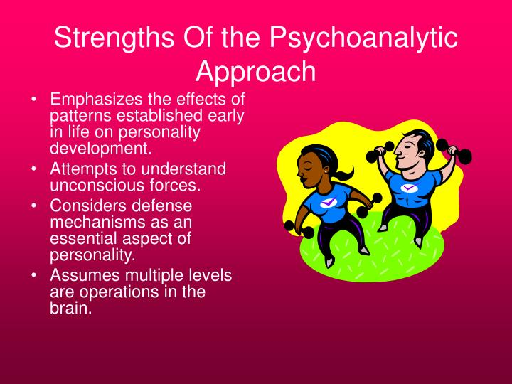 Strengths Of the Psychoanalytic Approach