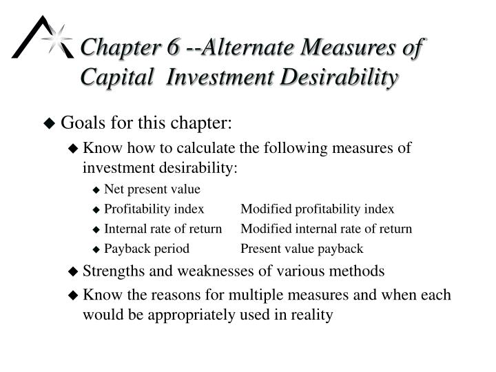 Chapter 6 alternate measures of capital investment desirability