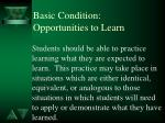 basic condition opportunities to learn