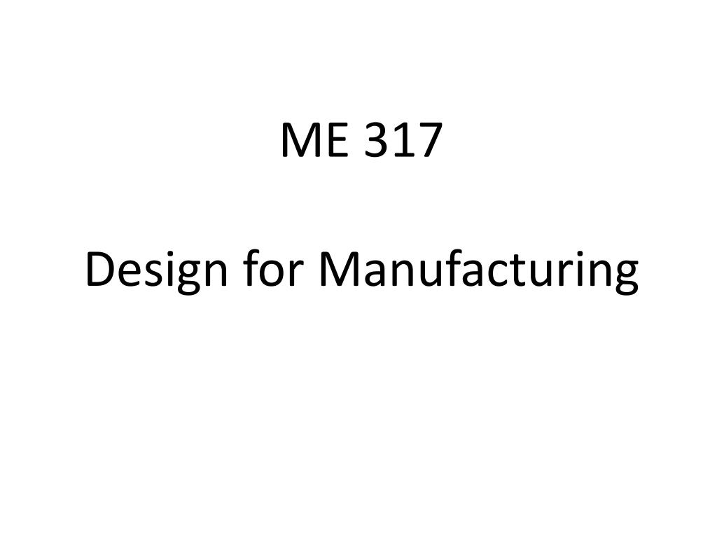 me 317 design for manufacturing