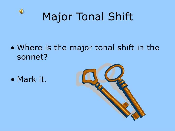 Major Tonal Shift