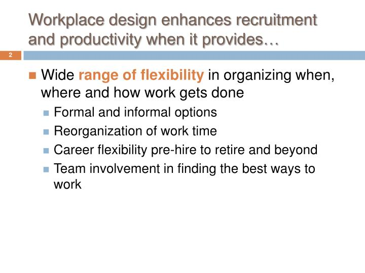Workplace design enhances recruitment and productivity when it provides