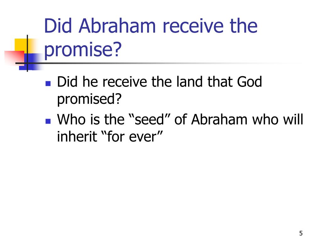 Did Abraham receive the promise?