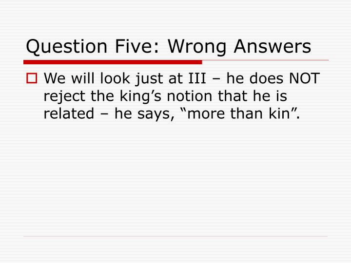 Question Five: Wrong Answers