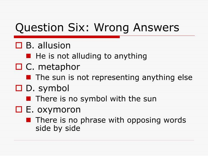 Question Six: Wrong Answers