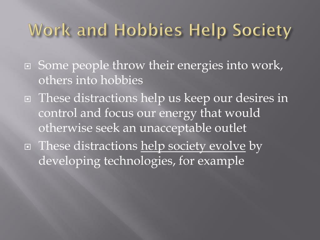Work and Hobbies Help Society