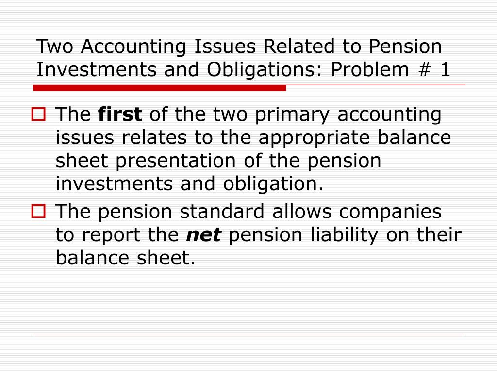 Two Accounting Issues Related to Pension Investments and Obligations: Problem # 1