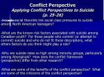 conflict perspective applying conflict perspectives to suicide p 25 26