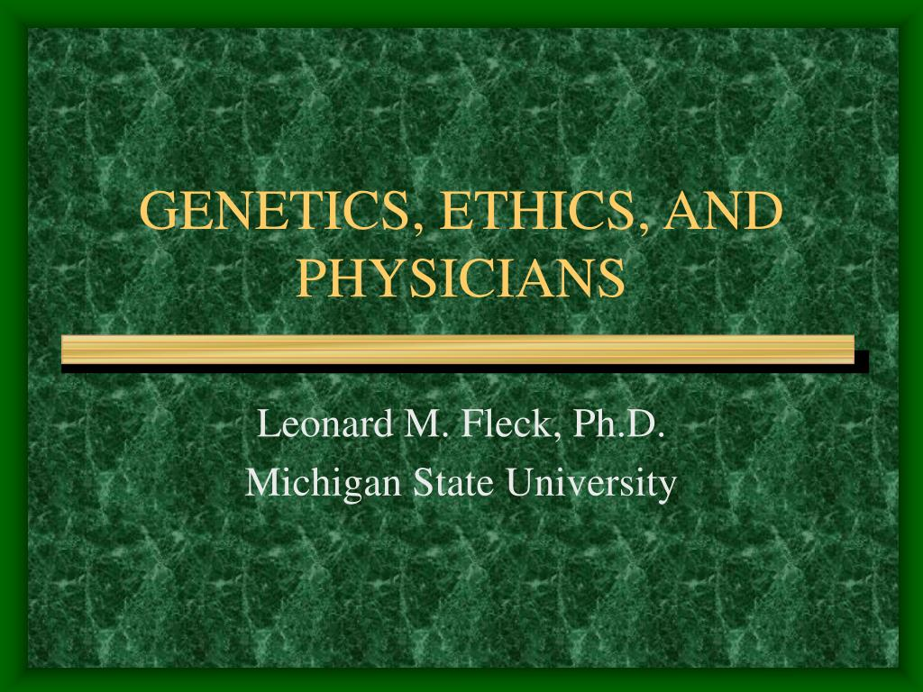 genetics ethics and physicians l.