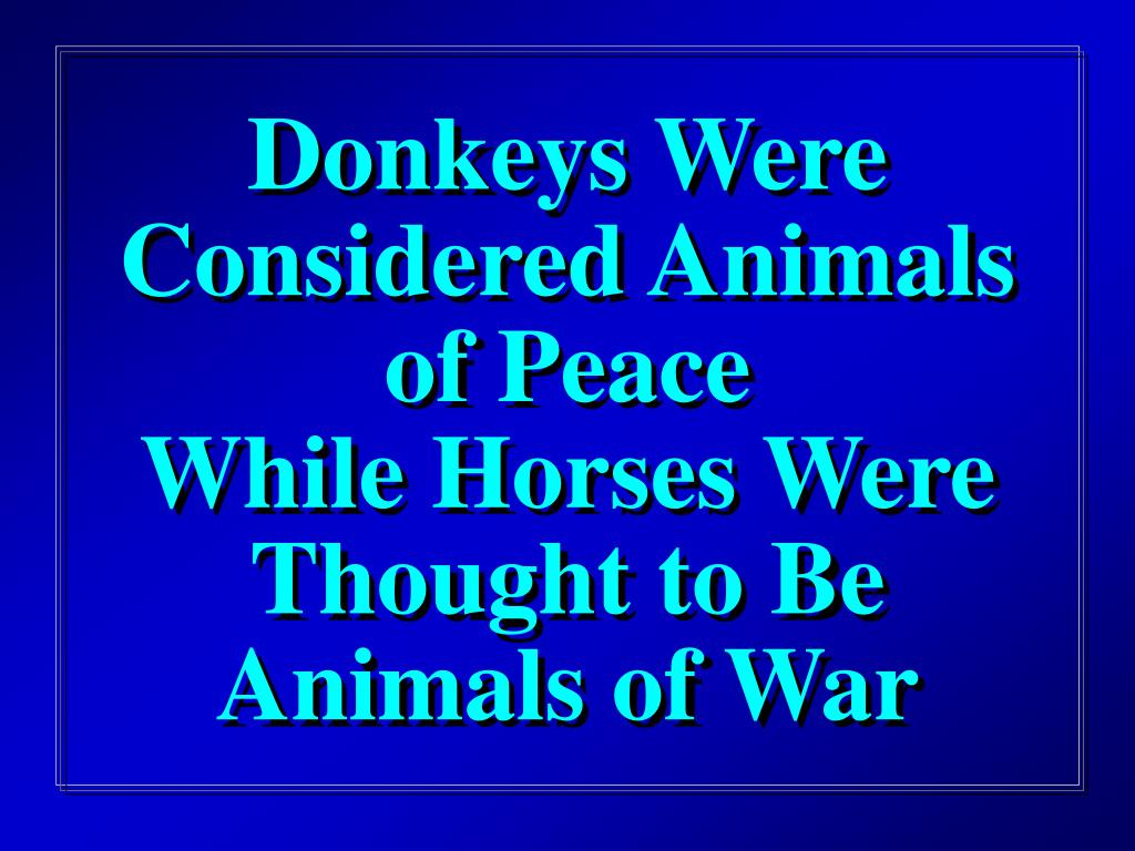 Donkeys Were Considered Animals of Peace