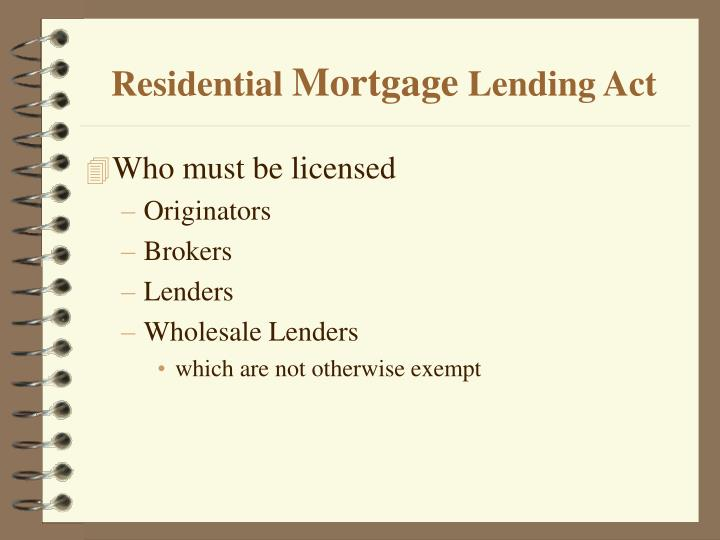Residential mortgage lending act3
