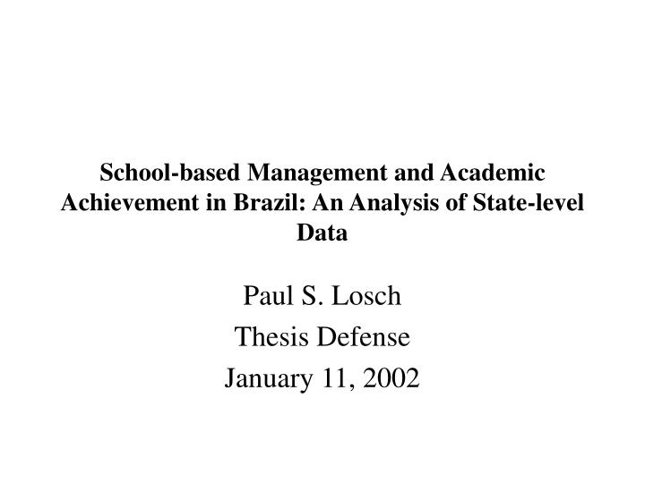 School based management and academic achievement in brazil an analysis of state level data