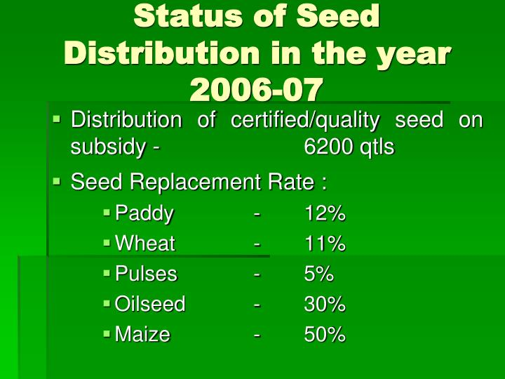 Status of seed distribution in the year 2006 07