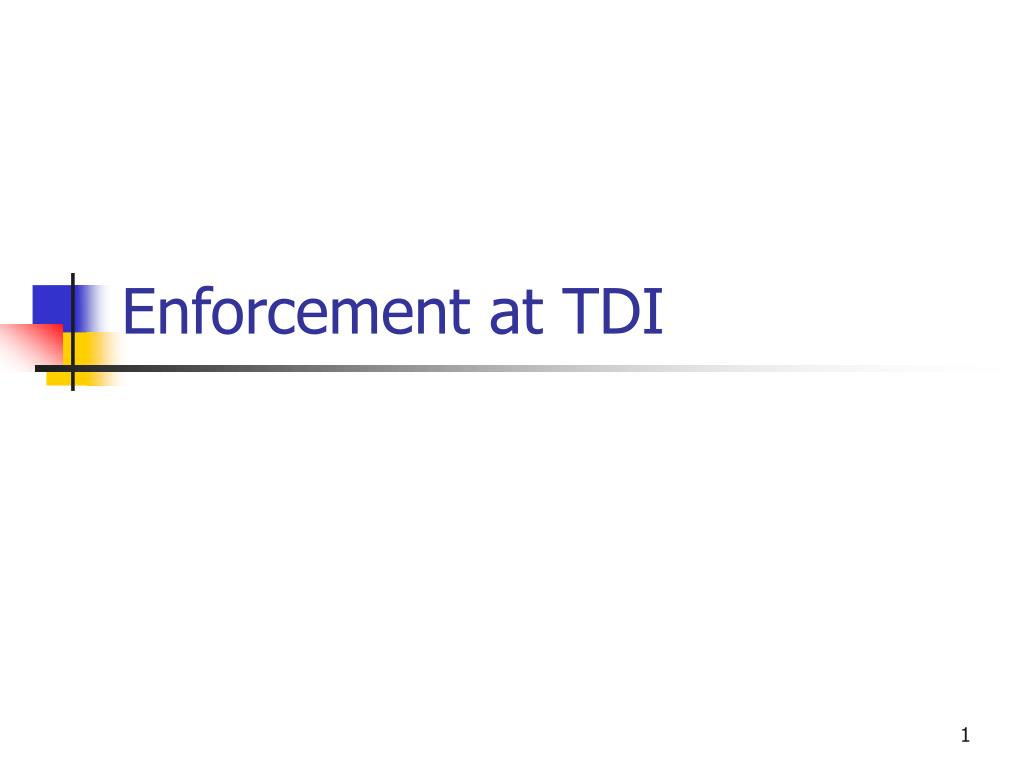 Enforcement at TDI