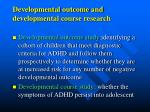 developmental outcome and developmental course research