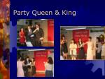 party queen king