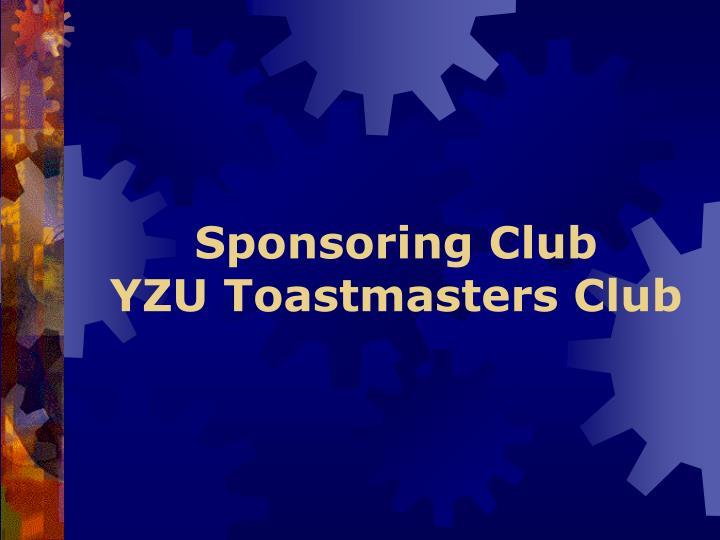 Sponsoring club yzu toastmasters club