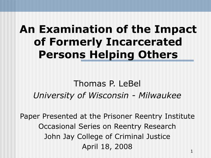 an examination of the impact of formerly incarcerated persons helping others n.