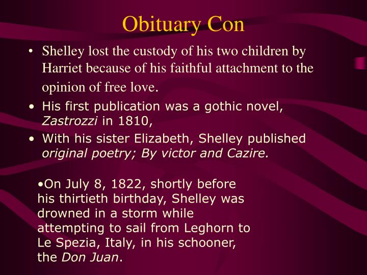 On July 8, 1822, shortly before his thirtieth birthday, Shelley was drowned in a storm while attempting to sail from Leghorn to Le Spezia, Italy, in his schooner, the