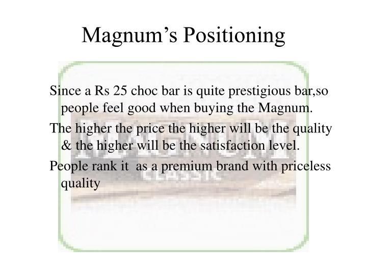Magnum's Positioning