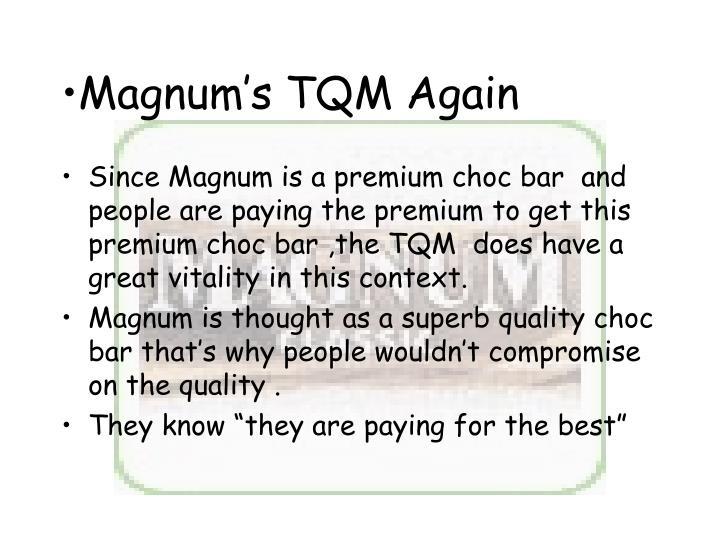 Magnum's TQM Again