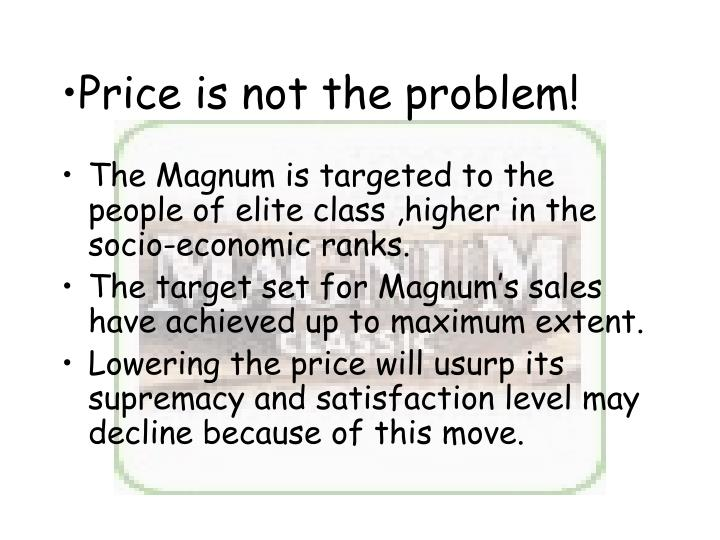 Price is not the problem!