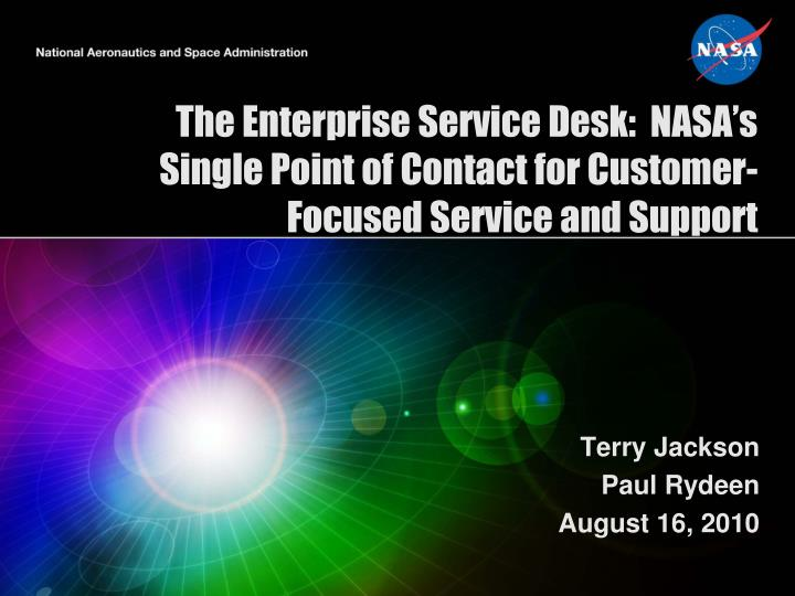 the enterprise service desk nasa s single point of contact for customer focused service and support n.