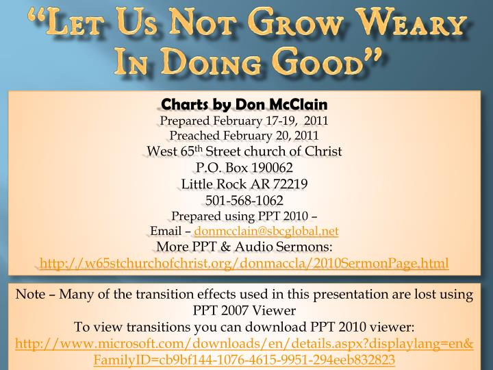 """""""Let Us Not Grow Weary In Doing Good"""""""