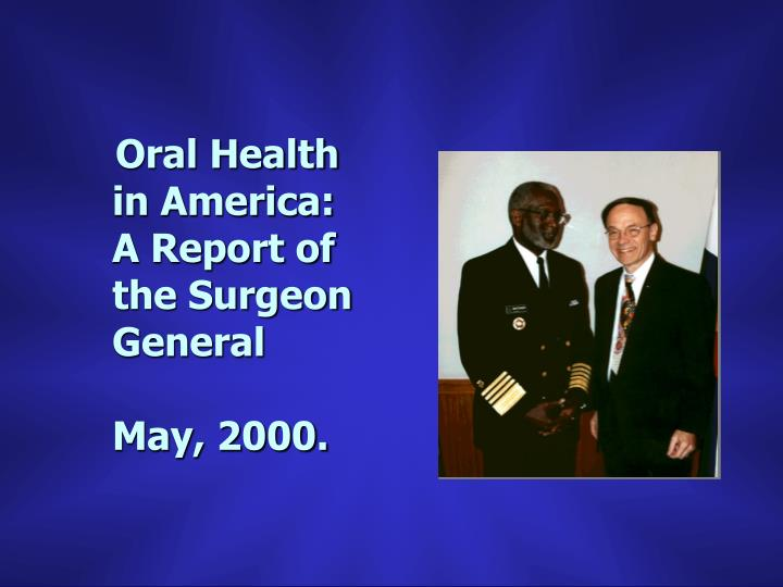 Oral Health in America: A Report of the Surgeon General