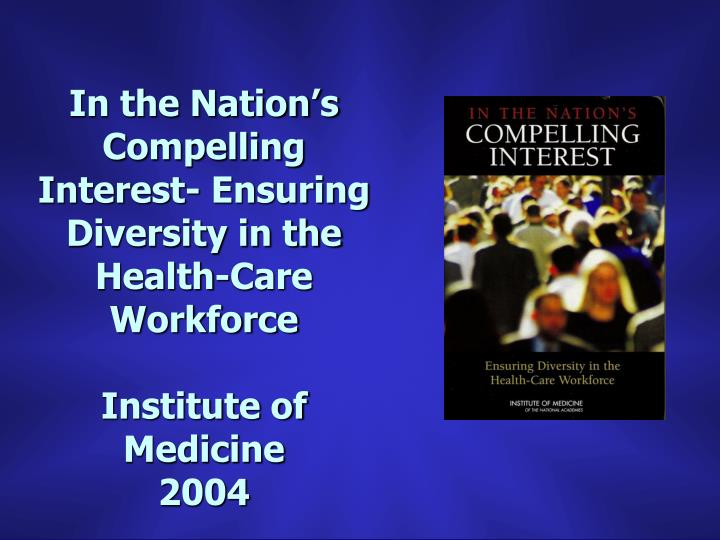 In the Nation's Compelling Interest- Ensuring Diversity in the Health-Care Workforce