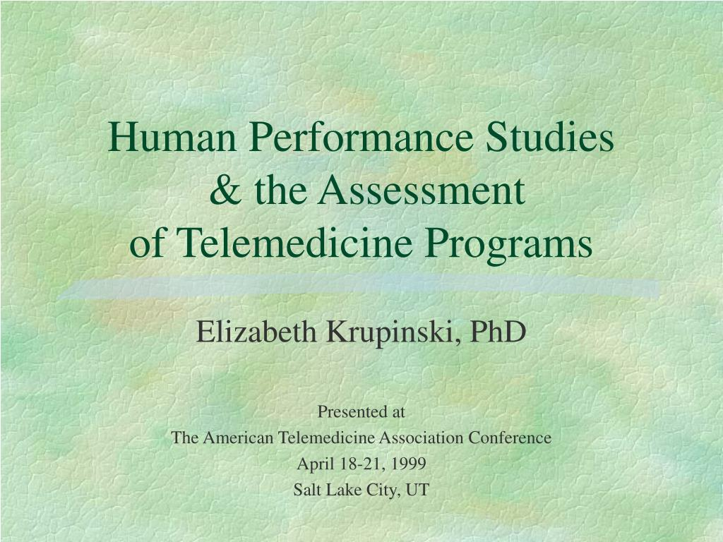 human performance studies the assessment of telemedicine programs l.