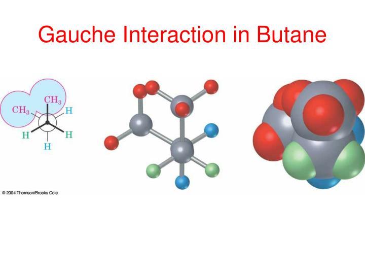 Gauche Interaction in Butane