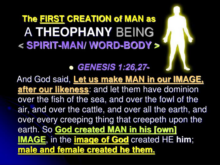 The first creation of man as a theophany being spirit man word body