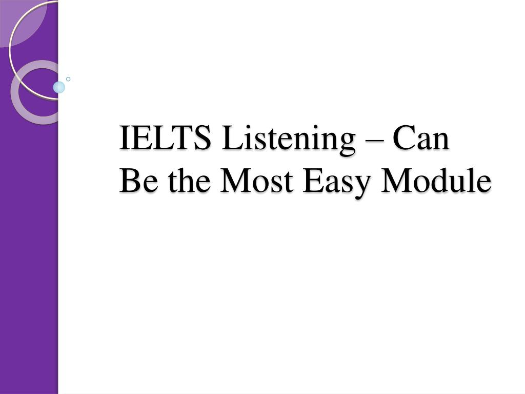 ielts listening can be the most easy module l.