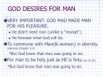 god desires for man